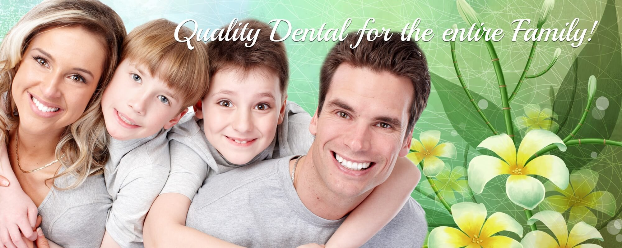 Quality Dentistry for the entire family