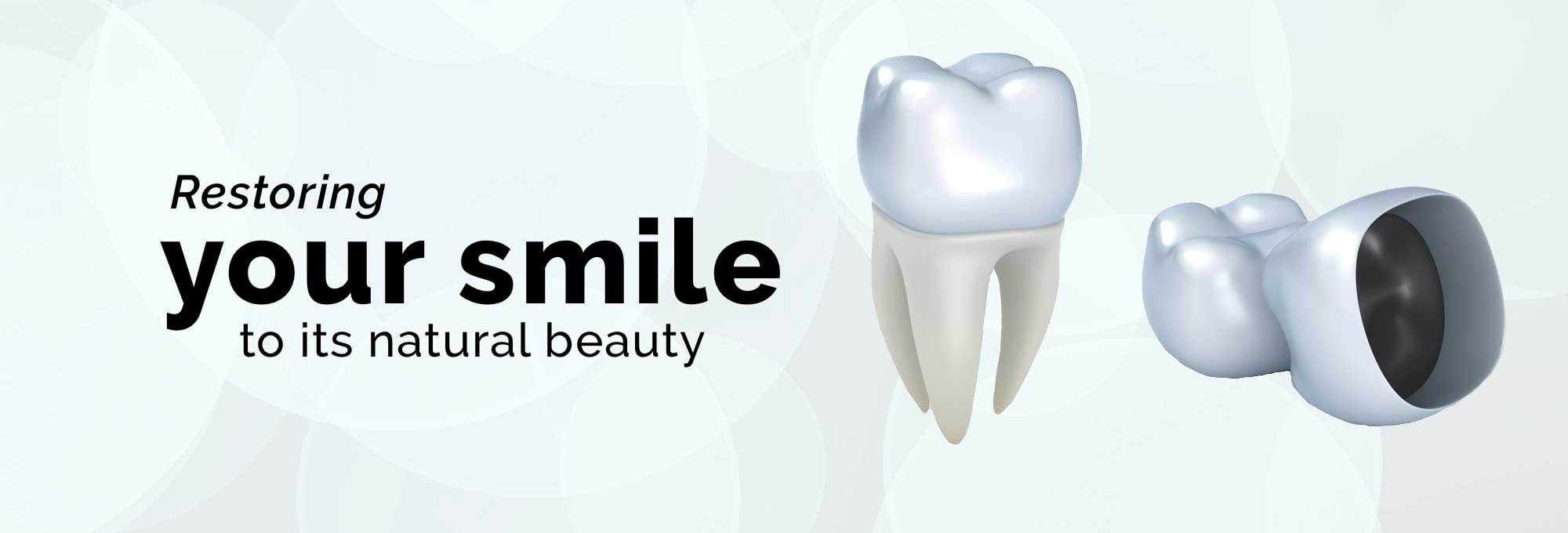 Restore your smile with Dental Crowns